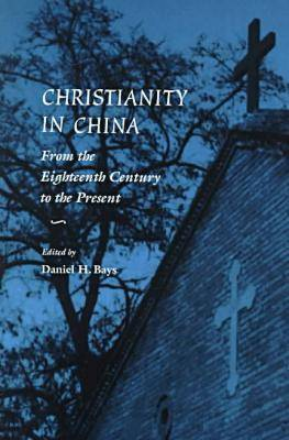 Christianity in China: From the Eighteenth Century to the Present