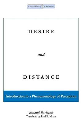 Desire and Distance: Introduction to a Phenomenology of Perception