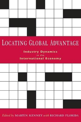 Locating Global Advantage: Industry Dynamics in the International Economy