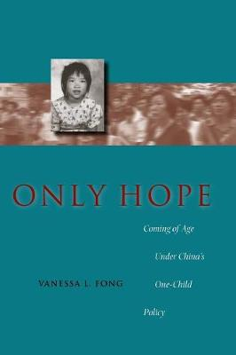 Only Hope: Coming of Age Under China's One-Child Policy