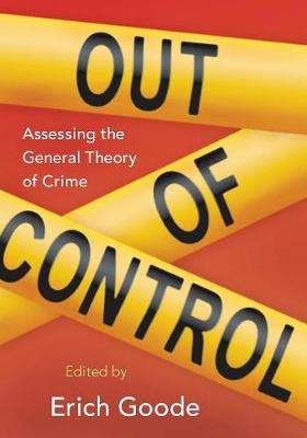 Out of Control: Assessing the General Theory of Crime