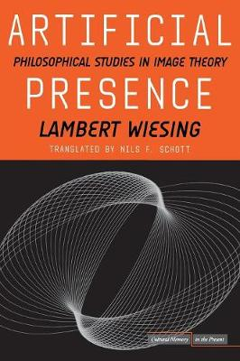 Artificial Presence: Philosophical Studies in Image Theory