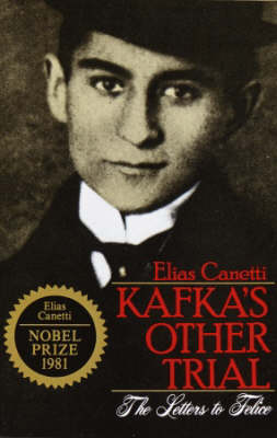 Kafka's Other Trial: The Letters to Felice