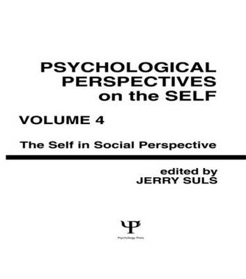 Psychological Perspectives on the Self, Volume 4: the Self in Social Perspective