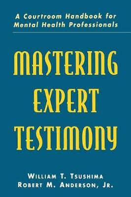 Mastering Expert Testimony: A Courtroom Handbook for Mental Health Professionals