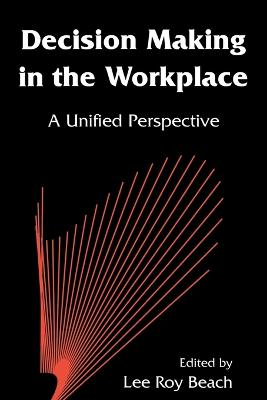 Decision Making in the Workplace: A Unified Perspective