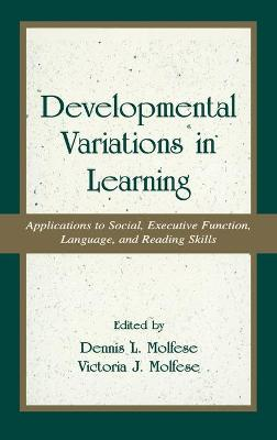 Developmental Variations in Learning: Applications to Social, Executive Function, Language, and Reading Skills