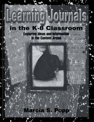 Learning Journals in the K-8 Classroom: Exploring Ideas and information in the Content Areas