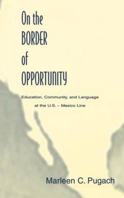 On the Border of Opportunity: Education, Community, and Language at the U.s.-mexico Line