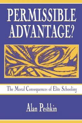 Permissible Advantage?: The Moral Consequences of Elite Schooling