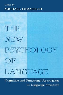 The New Psychology of Language: Cognitive and Functional Approaches To Language Structure, Volume I