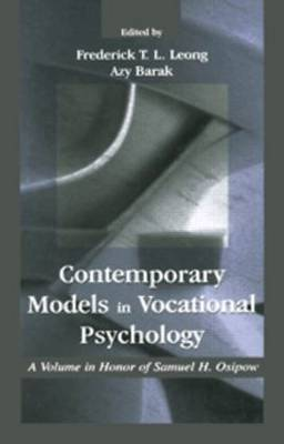 Contemporary Models in Vocational Psychology: A Volume in Honor of Samuel H. Osipow