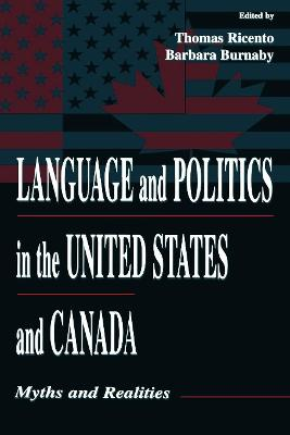 Language and Politics in the United States and Canada: Myths and Realities