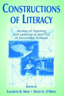 Constructions of Literacy: Studies of Teaching and Learning in and Out of Secondary Classrooms