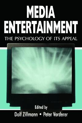 Media Entertainment: The Psychology of Its Appeal