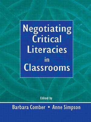 Negotiating Critical Literacies in Classrooms