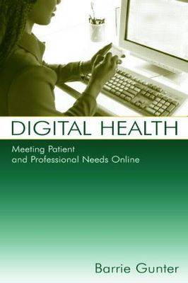 Digital Health: Meeting Patient and Professional Needs Online