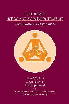 Learning in School-University Partnership: Sociocultural Perspectives
