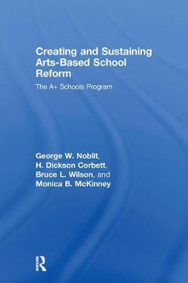Creating and Sustaining Arts-Based School Reform: The A+ Schools Program
