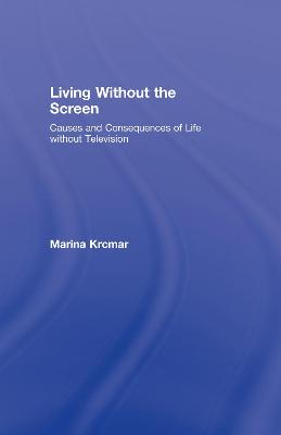 Living Without the Screen: Causes and Consequences of Life without Television