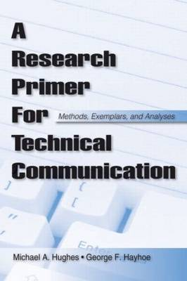 A Research Primer for Technical Communication: Methods, Exemplars, and Analyses