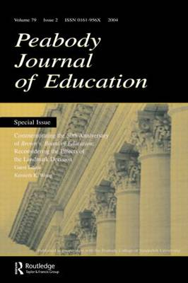 Commemorating the 50th Anniversary of brown V. Board of Education:: Reconsidering the Effects of the Landmark Decision:a Special Issue of the peabody Journal of Education