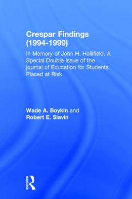 Crespar Findings (1994-1999): In Memory of John H. Hollifield. A Special Double Issue of the journal of Education for Students Placed at Risk