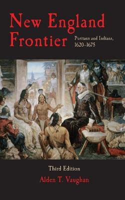 New England Frontier: Puritans and Indians, 1620-75