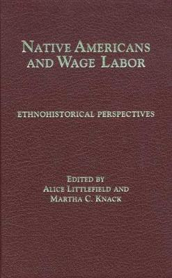 Native Americans and Wage Labor: Ethnohistorical Perspectives