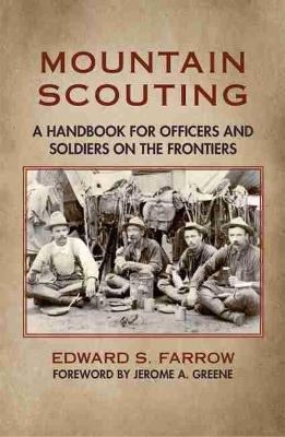 Mountain Scouting: A Handbook for Officers and Soldiers on the Frontiers