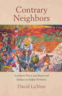 Contrary Neighbours: Southern Plains and Removed Indians in Indian Territory