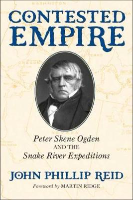 Contested Empire: Peter Skene Ogden and the Snake River Expeditions