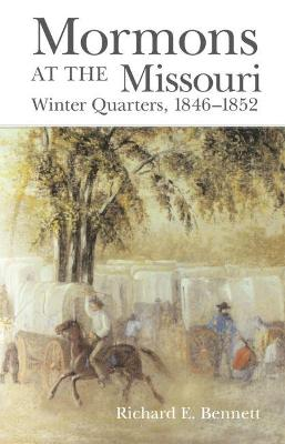 Mormons at the Missouri: Winter Quarters 1846-1852