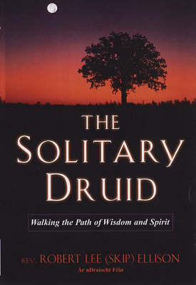 The Solitary Druid: A Practitioner's Guide