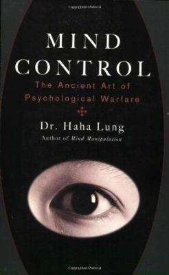 Mind Control: The Ancient Art of Psychological Warfare
