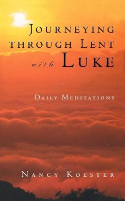 Journey Through Lent with Luke: Daily Meditations