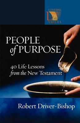 People of Purpose: 40 Life Lessons from the New Testament