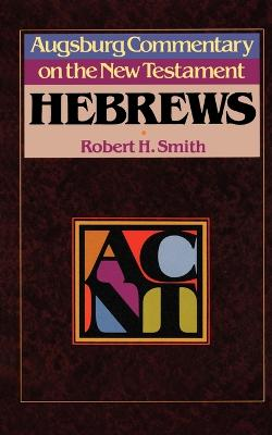 Augsburg Commentary on the New Testament: Hebrews