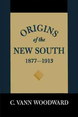 Origins of the New South 1877-1913