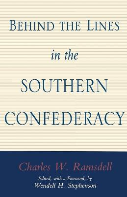 Behind the Lines in the Southern Confederacy
