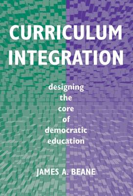 Curriculum Integration: Designing the Core of Democratic Education