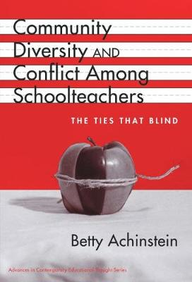 Community, Diversity and Conflict Among Schoolteachers: The Ties That Blind