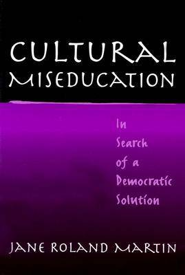 Cultural Miseducation: In Search of a Democratic Solution