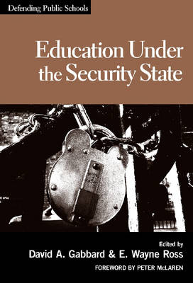 Education Under the Security State: Defending Public Schools