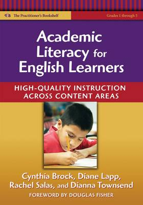 Academic Literacy for English Learners: High-quality Instruction Across Content Areas