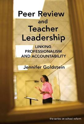 Peer Review and Teacher Leadership: Linking Professionalism and Accountability