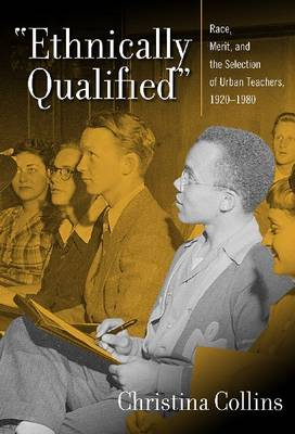 Ethnically Qualified: Race, Merit and the Selection of Urban Teachers