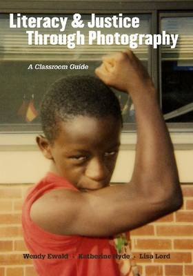 Literacy and Justice Through Photography: A Classroom Guide