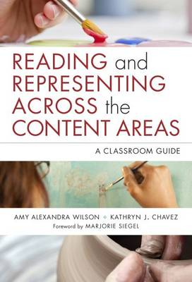 Reading and Representing Across the Content Areas: A Classroom Guide
