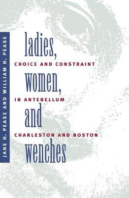 Ladies, Women, and Wenches: Choice and Constraint in Antebellum Charleston and Boston